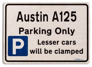 Austin A125 Car Owners Gift| New Parking only Sign | Metal face Brushed Aluminium Austin A125 Model